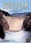 Hoover Dam: American Experience (1999) Venture into the Southwestern desert and learn the complete story of one of the seven engineering wonders of the world -- the Hoover Dam. See incredible footage that documents every step of the monumental work of taming the Colorado River to provide water and power to California, Nevada and Arizona. It's the story of the ingenuity and manpower that literally moved a river and sculpted a mountain of concrete.