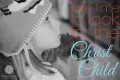 ~Encouragement for Today Devotions by Proverbs 31 Ministries~ Take time to look for the Christ Child.