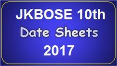 JKBoard 10th Date Sheet 2017 :Jkbose.co.in Jk Board Time Table 2017:Download 10th Class Date Sheet: 10th Class Exam Schedule 2017