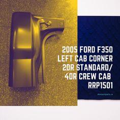 2005 Ford F350 Left Cab Corner 2 Door Standard Cab/ 4 doors Crew Cab #RRP1501 #cabcorner #f350 #ford #new #bodyparts #aftermarket #toronto #ahonautoparts
