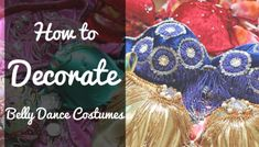 Wondering how to decorate belly dance costumes? Here are 3 best ways to embellish your costumes beautifully and professionally! How To Sew Sequins, Free Applique Patterns, Belly Belly, Mermaid Skirt, Belly Dance Costumes, Embellishments, Beauty, Decor, Appliques