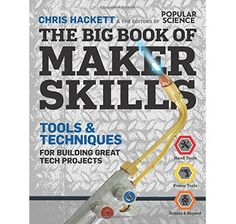 Highly recommended by the Hacksmith team! Makers, get ready. This is your ultimate, must-have, tip-packed guide for taking your DIY projects to the next level—from basic wood- and metalworking skills to plugged-in fun with power tools, from cutting-edge electronics play to 3-D printing wizardry. Join Chris Hackett, Popular Science intrepid DIY columnist and star of the Science Channel's Stuck with Hackett , on a rummage through the toolbox of yore—and a foray into the technologies of the…