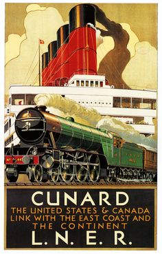 Vintage Travel Poster: Cunard & the Flying Scotsman: poster Poster Art, Retro Poster, Art Deco Posters, Poster Prints, Ww1 Posters, Train Posters, Railway Posters, Vintage Advertisements, Vintage Ads
