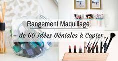 Rangement Maquillage :   de 60 Idées Géniales à Copier