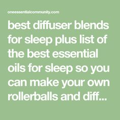 best diffuser blends for sleep plus list of the best essential oils for sleep so you can make your own rollerballs and diffuser recipes Best Diffuser, Best Essential Oil Diffuser, Essential Oils For Sleep, Best Essential Oils, Essential Oil Uses, Essential Oils For Inflammation, Oil Mix, Diffuser Recipes, Doterra Oils