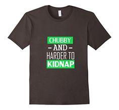 Men's Chubby And Harder To Kidnap T Shirt 2XL Asphalt abh... https://www.amazon.com/dp/B01M5CU5BE/ref=cm_sw_r_pi_dp_x_vSRdyb6YY6GQ8