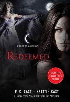 REDEEMED (B&N Exclusive Edition) (House of Night Series #12), by P. C. Cast