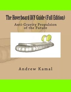 The Hoverboard DIY Guide (Full Edition) by Andrew Magdy Kamal (2015-08-28) * Learn more by visiting the image link.