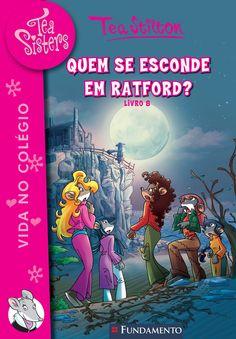 Quem se esconde em Ratford? - Livro 08 - Tea Sisters. http://editorafundamento.com.br/index.php/tea-sisters-08-quem-se-esconde-em-ratford.html