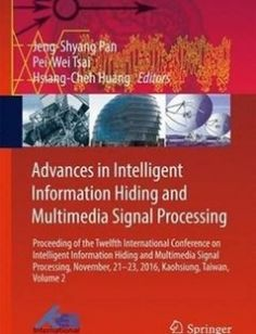 Advances in Intelligent Information Hiding and Multimedia Signal Processing: Proceeding of the Twelfth International Conference on Intelligent Information Hiding and Multimedia Signal Processing Nov. 21-23 2016 Kaohsiung Taiwan Volume 2 free download by Jeng-Shyang Pan Pei-Wei Tsai Hsiang-Cheh Huang (eds.) ISBN: 9783319502113 with BooksBob. Fast and free eBooks download.  The post Advances in Intelligent Information Hiding and Multimedia Signal Processing: Proceeding of the Twelfth…