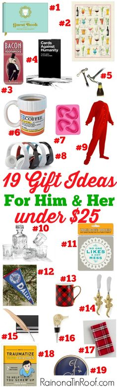AWESOME LIST!! There is seriously something for everyone here! 19 Humorous, Chic and Random Gift Ideas for Him and Her Under $25 via RainonaTinRoof.com