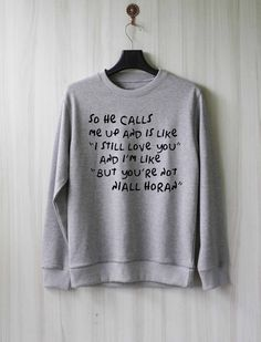 So he calls me Up - Niall Horan Sweatshirt pull chemise-taille XS S M L XL par SaBuy sur Etsy https://www.etsy.com/fr/listing/241567935/alors-il-mappelle-up-niall-horan