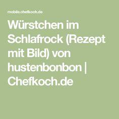 Würstchen im Schlafrock (Rezept mit Bild) von hustenbonbon   Chefkoch.de