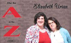 """De la A la Z con… Elizabeth Urian.    Conocemos mejor a las hermanas que se """"esconden"""" tras el pseudónimo Elizabeth Urian"""