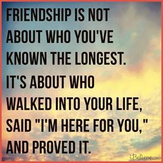 Friendship - Friendship is not about who you've known the longest #Friendship