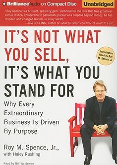 """""""It's Not What You Sell, It's What You Stand for: Why Every Extraordinary Business Is Driven by Purpose"""" by Roy M. Portfolio, 336 pages Brand Purpose, Good To Great, Guerilla Marketing, Brand Story, Keynote Speakers, Book Nooks, Worlds Of Fun, Reading Lists, My Books"""
