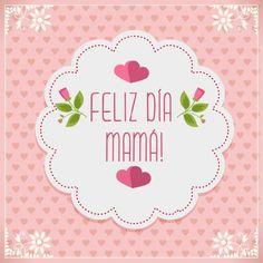 Felicidades a todas las Mamis en su día!!!.