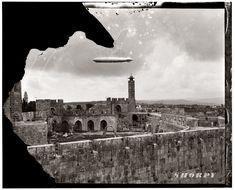 Graf Zeppelin over the Tower of David, Jerusalem. April 11, 1931. American Colony Photo Dept.