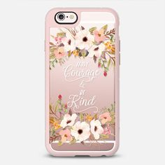Have Courage and Be Kind - New Standard iPhone 6 Case in Pink Gray and Clear by @rubyridgestudio | @casetify
