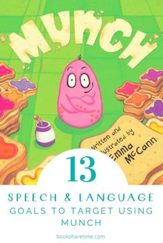 Have a look at the 13 speech and language goals you can target in your speech therapy sessions using the picture book Munch by Emma McCann.