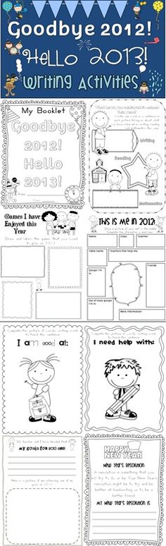 End of Year Writing Activities: Goodbye 2012 Hello 2013 A 33 page file to help students remember the past year.  Your file is suitable to print off into a booklet for each child.  All worksheets and activities have been designed by Clever Classroom.