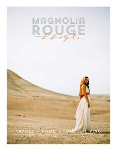 Magnolia Rouge Lifestyle - Issue 2  Photography and design are our heartbeat, the stories are our real soul.