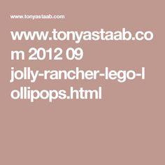 www.tonyastaab.com 2012 09 jolly-rancher-lego-lollipops.html