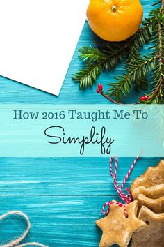 How My 2016 New Year Resolution taught me to simplify my life, and my 2017 New Years one-word intention.