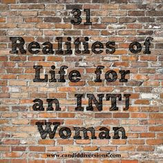 Candid Diversions: 31 Realities of Life for an INTJ Woman #INTJ #myersbriggs