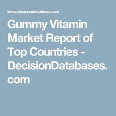 Gummy Vitamin Market Report of Top Countries - DecisionDatabases.com