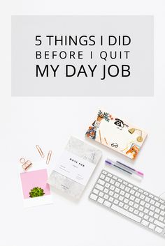 5 Things I Did Before I Quit My Day Job | candypop.uk.com