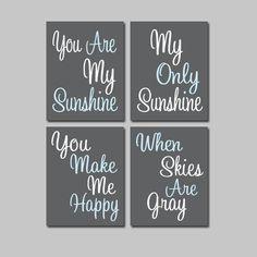 Charcoal Grey Gray Light Blue - You Are My Sunshine 8x10 Set of 4 Wall Art Decor Prints Poster Nursery Child Kid Room Typography. $38.00, via Etsy.