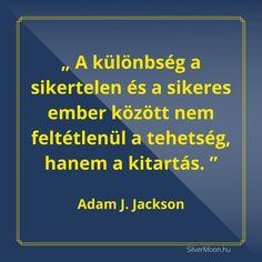 A különbség a sikertelen és a sikeres ember között nem feltétlenül a tehetség, hanem a kitartás. #idézet #pénz Jackson, Success, Life, Jackson Family
