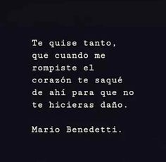 Te quise tanto. Hard To Love, My Love, Sad Quotes, Life Quotes, Positive Phrases, Spanish Quotes, True Love, Quote Of The Day, Cards Against Humanity