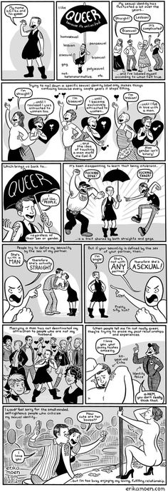 Words can be used in ways that broaden — rather than restrict — everyone's happiness and choices.   15 Comics For Anyone Struggling To Explain What It Means To Be Queer