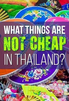 I always hear how Thailand is so cheap. Well, here's a list of things that aren't!