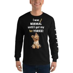 A new long sleeve t-shirt for Yorkshire Terrier lover and parent from our collection, Almost normal, with white print text and design.