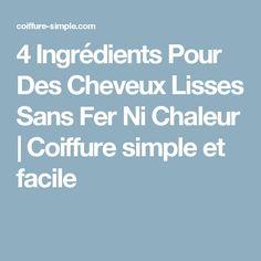 4 Ingrédients Pour Des Cheveux Lisses Sans Fer Ni Chaleur | Coiffure simple et facile
