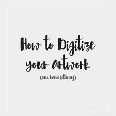 How to Digitize Your Artwork | http://www.nooralqahtani.com/getting-started-with-watercolors-digitizing/