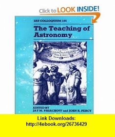 The Teaching of Astronomy IAU Colloquium 105 (International Astronomical Union Colloquium S.) (9780521429665) Jay M. Pasachoff, John R. Percy , ISBN-10: 0521429668  , ISBN-13: 978-0521429665 ,  , tutorials , pdf , ebook , torrent , downloads , rapidshare , filesonic , hotfile , megaupload , fileserve