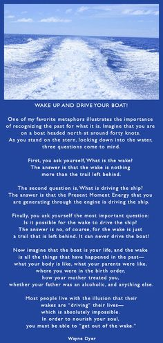 Wake up and drive your boat -  Wayne Dyer www.lovehealsus.net