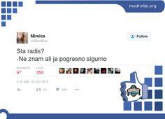 Mudrolije sa Twittera čuvaju Tviter od zaborava :  Sta radis?-Ne znam ali je pogresno sigurno — Mimica (@MimiMirx) October 20, 2016 Fejsbuk Komentari Povezane Mudrolije: @mimimirx – Zena sam. Mogu da se raspravljam @MimiMirx – Nemoj da se podrazumeva, kazi mi @MimiMirx – Tvrdoglavost je samo deo mog sarma @mimimirx – Pa koliko treba tom kolu srece da se okrene? @MimiMirx – Od […]