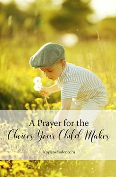 This prayer asks the Lord to move in the hearts of your children guiding them to make wise choices based on God's Word and sound counsel.