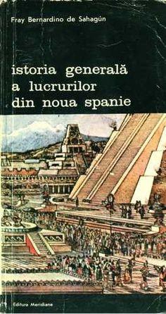 B. de Sahagun - Istoria generală a lucrurilor din Noua Spanie