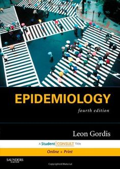 Epidemiology: with STUDENT CONSULT Online Access, 4e (Gordis, Epidemiology)
