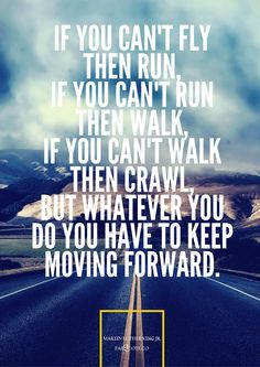 Martin Luther King Jr. - You have to keep moving forward