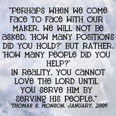 -Thomas S. Monson