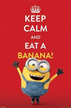 Despicable Me Minions Movie Poster Keep Calm Eat a Banana - Maxi Poster Minion Humour, Minion Jokes, Minions Despicable Me, My Minion, Minions Quotes, Minions 2014, Happy Minions, Minion Theme, Minion Birthday