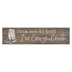 Graham Dunn Bow to Boot Cowgirl Cute Natural 6 x Mini Pine Wood Tabletop Sign Plaque P. Tabletop Signs, Cowgirl Boots, Graham, Pine, Bows, Natural, Home Decor, Pine Tree, Arches