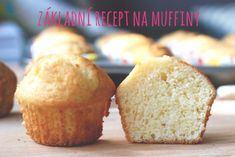Základní recept na muffiny Czech Recipes, Ethnic Recipes, Sweet Life, No Bake Cake, Cornbread, Love Food, Food And Drink, Gluten, Cupcakes